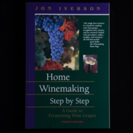 Home Winemaking: Step by Step (Iverson)